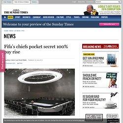 Fifa's chiefs pocket secret 100% pay rise