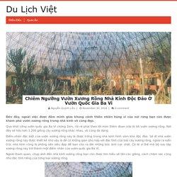 Chiêm Ngưỡng Vườn Xương Rồng Nhà Kính Độc Đáo Ở Vườn Quốc Gia Ba Vì – Du Lịch Việt