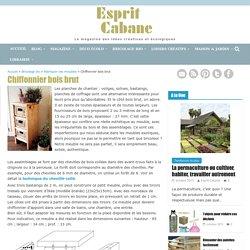 Chiffonnier bois brut, Esprit Cabane, idees creatives et ecologiques