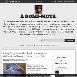 Joinovici - L'Empire souterrain du chiffonnier milliardaire (A Domi-Mots)