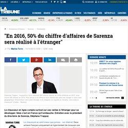 """""""En 2016, 50% du chiffre d'affaires de Sarenza sera réalisé à l'étranger"""""""