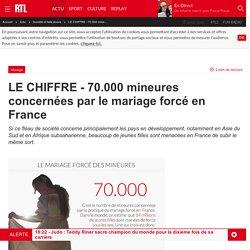 LE CHIFFRE - 70.000 mineures concernées par le mariage forcé en France