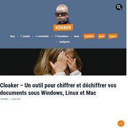 Cloaker – Un outil pour chiffrer et déchiffrer vos documents sous Windows, Linux et Mac