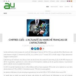 Chiffres clés : l'actualité du marché français de l'affacturage - AU Group