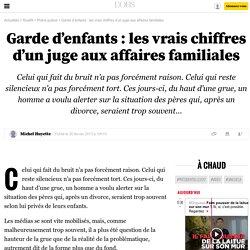 Garde d'enfants: les vrais chiffres d'un juge aux affaires familiales - 20 février 2013