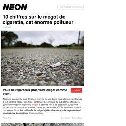 10 chiffres sur le mégot de cigarette, cet énorme pollueur