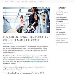 Le sport en France : les 8 chiffres clés de ce marché lucratif - Central Sport