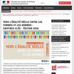 Vers l'égalité réelle entre les femmes et les hommes – Chiffres-clés – Édition 2016 – Ministère des Familles, de l'Enfance et des Droits des femmes