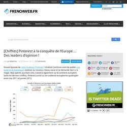 [Chiffres] Pinterest à la conquête de l'Europe… Des leaders d'opinion !