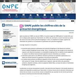 L'Observatoire National de la Précarité Energétique (ONPE) publie les chiffres-clés de la précarité énergétique. ONPE.