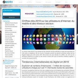 Chiffres clés 2019 sur les utilisateurs d'Internet, du mobile et des réseaux sociaux