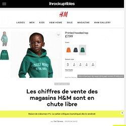 Les chiffres de vente des magasins H&M sont en chute libre