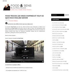 Food Trucks les vrais chiffres et tout ce que vous vouliez savoir
