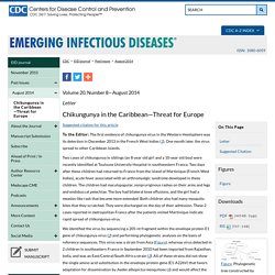 CDC EID - Volume 20, Number 8—August 2014   PDF Version[PDF - 7.58 MB - 167 pages]. Au sommaire notamment: Chikungunya in the Caribbean—Threat for Europe
