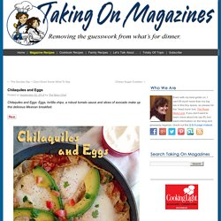 Chilaquiles and EggsTaking On Magazines