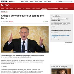 Chilcot: Why we cover our ears to the facts