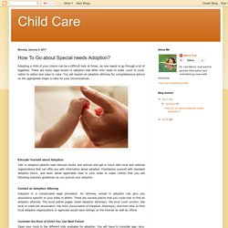 Child Care: How To Go about Special needs Adoption?