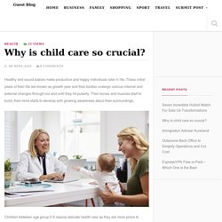 Why is child care so crucial?