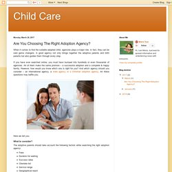 Child Care: Are You Choosing The Right Adoption Agency?