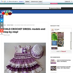 CHILD CROCHET DRESS: models and step by step! - C K Crafts