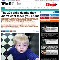 The 228 child deaths they didn't want to tell you about