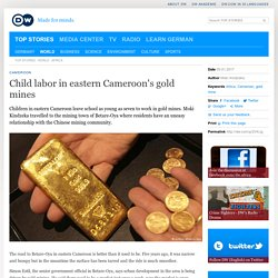 Child labor in eastern Cameroon′s gold mines