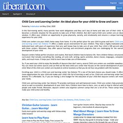 Child Care and Learning Center: An ideal place for your child to Grow and Learn