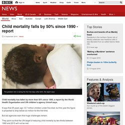 Child mortality falls by 50% since 1990 - report
