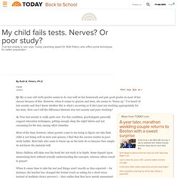 My child fails tests. Nerves — or poor study? - Today HIDDEN - Back to School