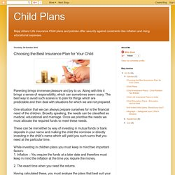 Child Plans: Choosing the Best Insurance Plan for Your Child