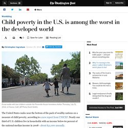 Child poverty in the U.S. is among the worst in the developed world