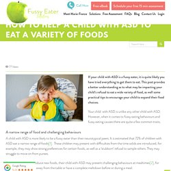 How to help a child with ASD to eat a variety of foods - Fussy Eater Solutions