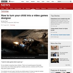 How to turn your child into a video games designer