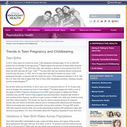 Trends in Teen Pregnancy and Childbearing - The Office of Adolescent Health
