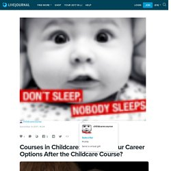 Courses in Childcare: What Are Your Career Options After the Childcare Course?: childcarecourse