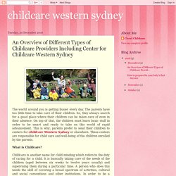 childcare western sydney: An Overview of Different Types of Childcare Providers Including Center for Childcare Western Sydney