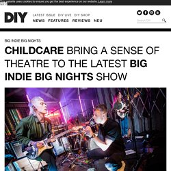 Childcare bring a sense of theatre to the latest Big Indie Big Nights show