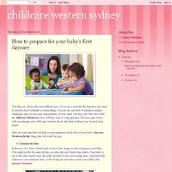 childcare western sydney: How to prepare for your baby's first daycare