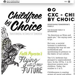 CxC - Childfree by Choice — Faith Popcorn's BrainReserve