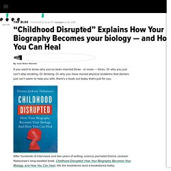 """""""Childhood Disrupted"""" Explains How Your Biography Becomes your biology"""
