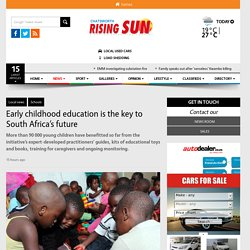 Early childhood education is the key to South Africa's future