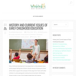 History and Current Issues of Early Childhood Education - Wimbledon Day Nursery