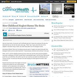 How Childhood Neglect Harms The Brain