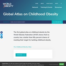 Global Atlas on Childhood Obesity