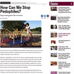 Stop childhood sexual abuse: How to treat pedophilia