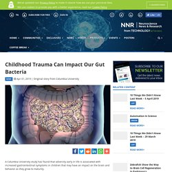 Childhood Trauma Can Impact Our Gut Bacteria