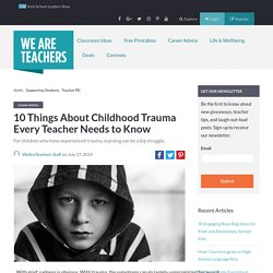 10 Things About Childhood Trauma Every Teacher Needs to Know