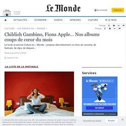 Childish Gambino, Fiona Apple… Nos albums coups de cœur du mois