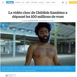 La vidéo choc de Childish Gambino a dépassé les 100 millions de vues