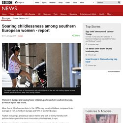 Soaring childlessness among southern European women - report